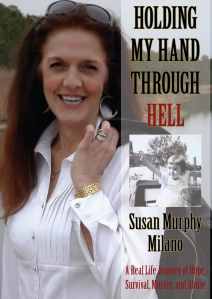 Susan Murphy Milano,Holding My Hand Through Hell