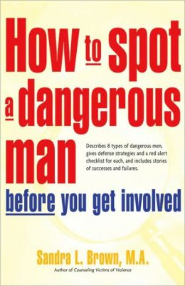 How to Spot a Dangerous Man, Sandra L. Brown MA, ImaginePublicity