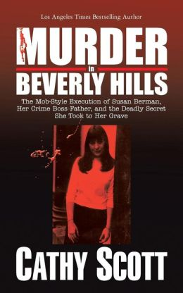 Murder in Beverly Hills, Cathy Scott, Susan Berman, Robert Durst