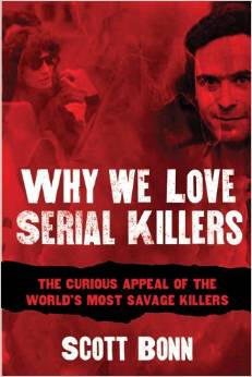 Why We Love Serial Killers, Dr. Scott Bonn, ImaginePublicity