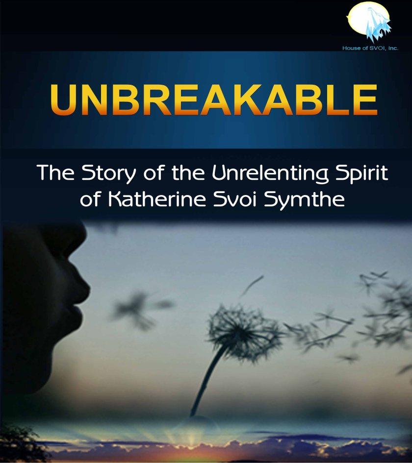Unbreakable, Katherine Svoi Smythe, abuse, The Roth Show