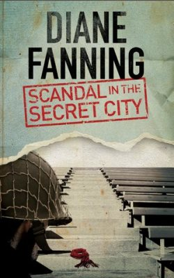 Scandal in the Secret City, Manhattan Project, Diane Fanning