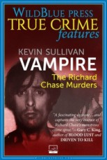 Vampire: The Richard Chase Murders, Wild Blue Press, Kevin M Sullivan