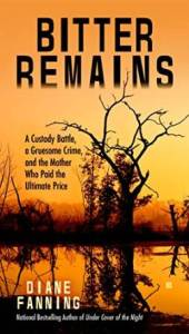 Cover of Bitter Remains by Diane Fanning