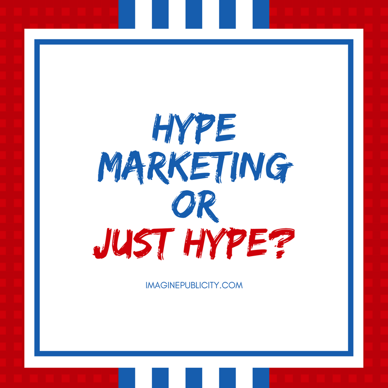 Hype Marketing or Just Hype?